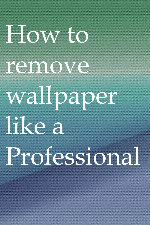 How to Remover Wallpaper Like a Pro - Kansas City Kitchen ...